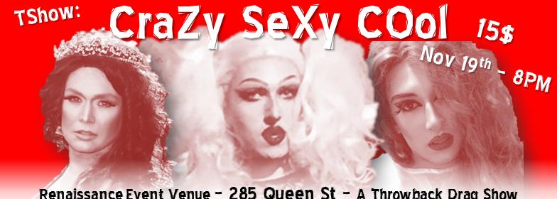 TShow: Crazy Sexy Cool - Nov 19 | Tyffanie com
